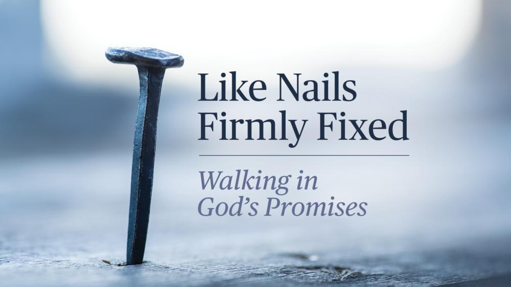 Like Nails Firmly Fixed