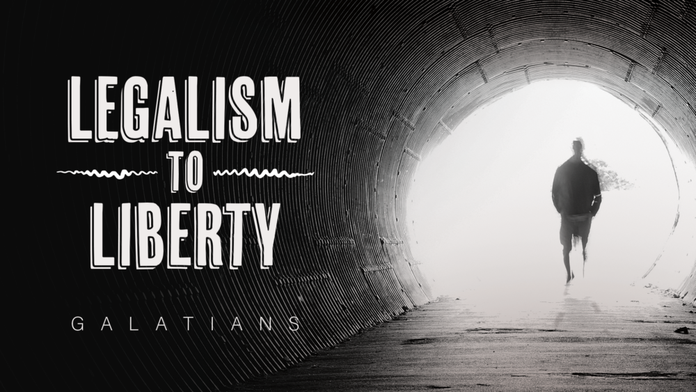 Legalism to Liberty